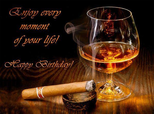 Happy Birthday Card With Brandy And Cigar Happy Birthday Man