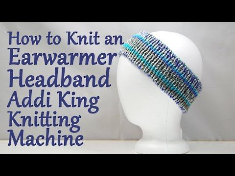 How to Knit an Earwarmer Headband on your Addi King Knitting Machine / Y...