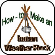Indian Weather Rock Forecaster CampingWithGus.com (*Lots of camping ideas!)