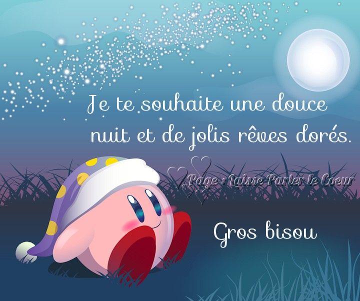 Je te souhaite une douce nuit et de jolis rêves dorés. Gros bisou