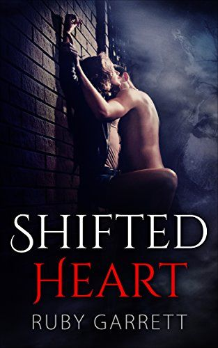 ROMANCE: PARANORMAL ROMANCE: Shifted Heart (Vampire BBW Bad Boy Romance) (Highlander Werebear Fantasy Romance) by [Garrett, Ruby]