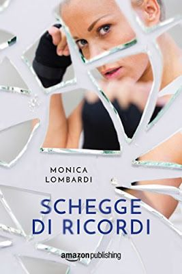 #2 Schegge series  Schegge di ricordi #AmazonPublishing Monica Lombardi #romanticsuspense  #recensione    Sognando tra le Righe: SCHEGGE DI RICORDI   Monica Lombardi   Recensione