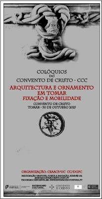 Colóquios do Convento de Cristo  A Faculdade de Letras da Universidade de Coimbra através do Centro de Estudos em Arqueologia, Artes e Ciências do