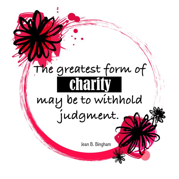 "Sister Jean B. Bingham: ""The greatest form of charity may be to withhold judgment."" #LDS #LDSconf #quotes"