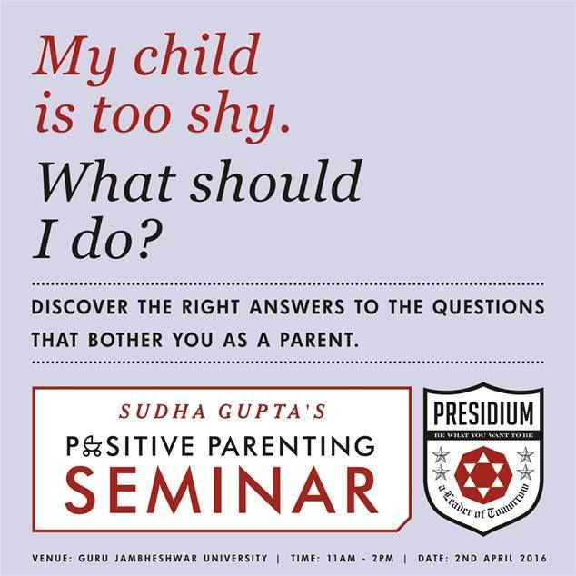 We invite you to yet another inspiring seminar by our well known Parenting Expert, Mrs. Sudha Gupta at Jambheshwar University in Hisar on 2nd April, 2016.