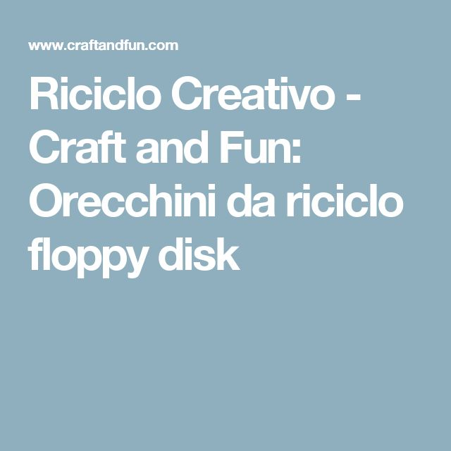 Riciclo Creativo - Craft and Fun: Orecchini da riciclo floppy disk