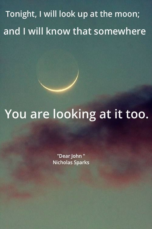 Quotes Nicholas Sparks Dear John: Somewhere You Are Looking. Dear John Quotes. Tap To See