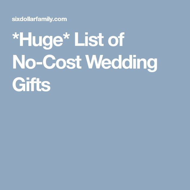 *Huge* List of No-Cost Wedding Gifts
