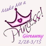 Make me a Princess Giveaway 2/28-3/15