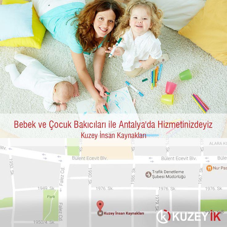 Bebek ve Çocuk Bakıcıları ile Antalya'da Hizmetinizdeyiz. www.kuzeyik.com.tr #bakıcı