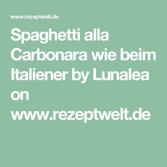 Spaghetti alla Carbonara wie beim Italiener by Lunalea on www.rezeptwelt.de