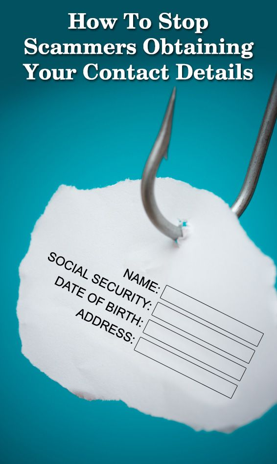 How To Stop Scammers Obtaining Your Contact Details - AntiFraudNews.com