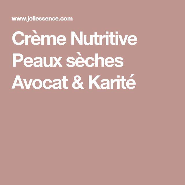 Crème Nutritive Peaux sèches Avocat & Karité