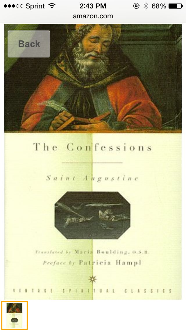 The Confessions by Augustine. Vintage Spiritual Classics. Excellent translation by Maria Boulding. On Amazon: http://www.amazon.com/The-Confessions-St-Augustine/dp/0375700218