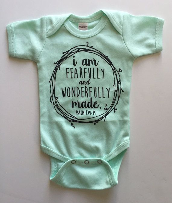 @RachelKukula these are all so adorable... I am Fearfully and Wonderfully Made Bodysuit  by ispotyou on Etsy