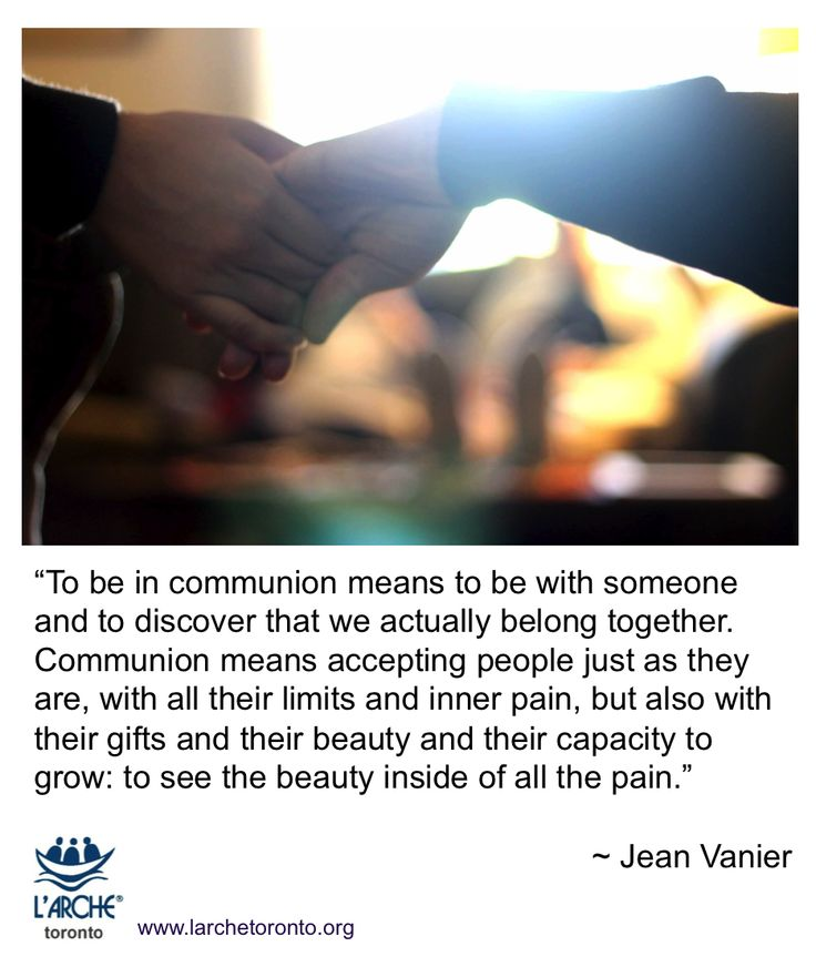 To be in communion means to be with someone and to discover that we actually belong together #inspiration #quotes #JeanVanier #communion