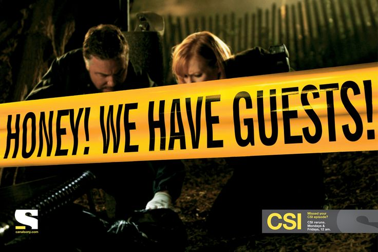 Honey! We have guests! Sony Entertainment Television / Missed your CSI episode? CSI reruns. Mondays & Fridays, 12 am.