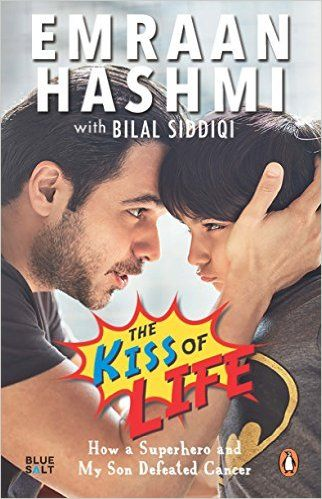The Kiss of Life By Emraan Hashmi and Bilal Siddiqi is the story about an actor and a father's trials and triumphs and how he dealt with his son's illness.