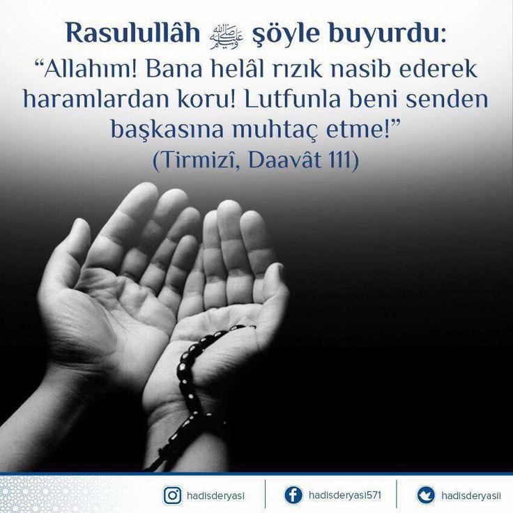 """""""Allahım! Bana helal rızık nasip ederek haramlardan koru!  Lutfunla beni senden başkasına muhtaç etme!"""" Tirmizî, Daavât 111 #dua"""