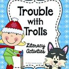 These literacy activities were created to accompany the story, Trouble with Trolls by Jan Brett.   Story Summary: The trolls take Treva's dog, Tuff...