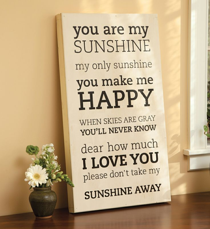 You Are My Sunshine Sign - Acacia - I use to sing this to my babies!
