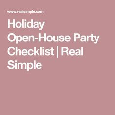 Holiday Open-House Party Checklist | Real Simple                                                                                                                                                                                 More