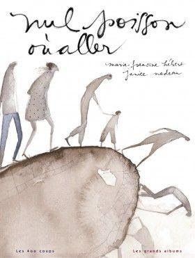 «Nul poisson où aller» Marie-Francine Hébert et Janice Nadeau. Carnet littéraire de Julie Robert. Suggéré pour le 3e cycle.