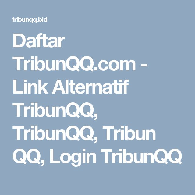 Daftar TribunQQ.com - Link Alternatif TribunQQ, TribunQQ, Tribun QQ, Login TribunQQ
