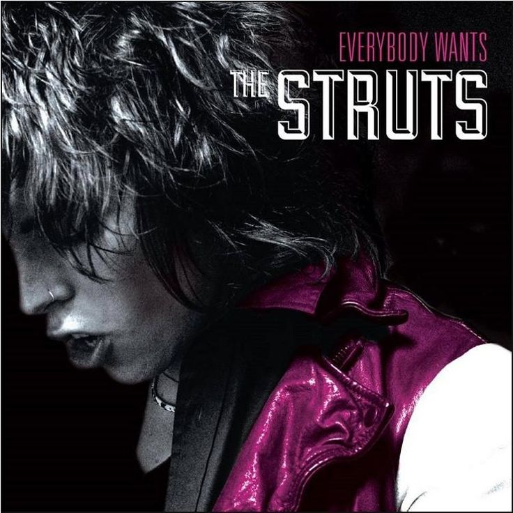 The Struts Everybody Wants on LP Everybody Wants (Interscope Records/Universal Music) is the debut full-length from critically lauded U.K. rockers The Struts. Chock full of reckless swagger and hugely