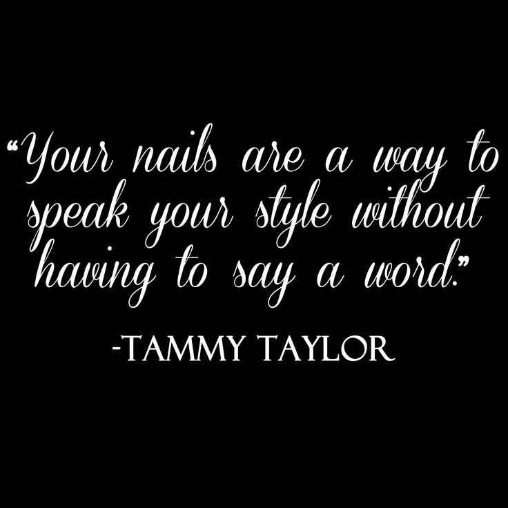 Tammy Taylor Nails Quotes