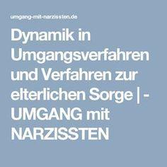 Dynamik in Umgangsverfahren und Verfahren zur elterlichen Sorge   - UMGANG mit NARZISSTEN