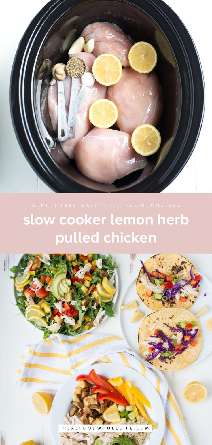 Slow Cooker Lemon Herb Pulled Chicken + 3 Ways to Use It