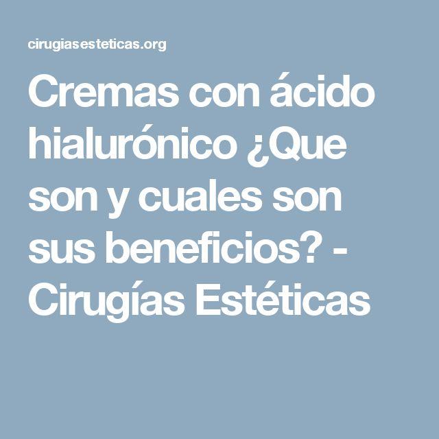 Cremas con ácido hialurónico ¿Que son y cuales son sus beneficios? - Cirugías Estéticas