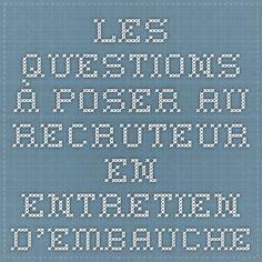 Les questions à poser au recruteur en entretien d'embauche