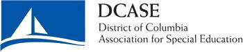 """Link2….District of Columbia Assoication for Special Education, DCASE - is an alliance of nonpublic and charter schools that provide special education services to students from the District of Columbia.  Members are dedicated to improving educational opportunities for all DC students with disabilities. Improving special education in every school – DC Public Schools, nonpublic and charter – will benefit all students. We are inspired by the motto: """"a rising tide lifts all boats."""""""