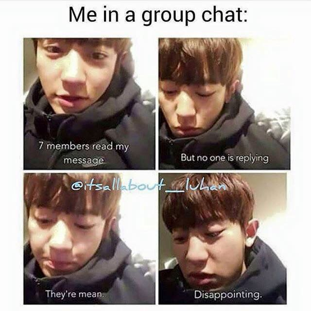me tbh. i hate it when they do that to me in group chats