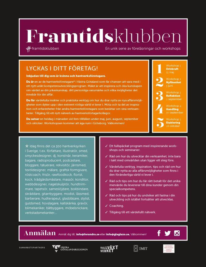 På uppdrag av Västra Götalandsregionen, Tillväxtverket och Chalmers; Centrum för FörändringsLedning har vi utvecklat konceptet för kompetensutvecklingsprogrammet Framtidsklubben. Syftet är attt bidra till att riktigt små företag utvecklas snabbare. Att utmana traditionella tankemönster, för att skapa förnyelse inom hantverksyrkena och vara en innovativ och inspirerande mötesplats. (branding, identity, concept, design, lectures)