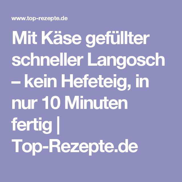 Mit Käse gefüllter schneller Langosch – kein Hefeteig, in nur 10 Minuten fertig | Top-Rezepte.de