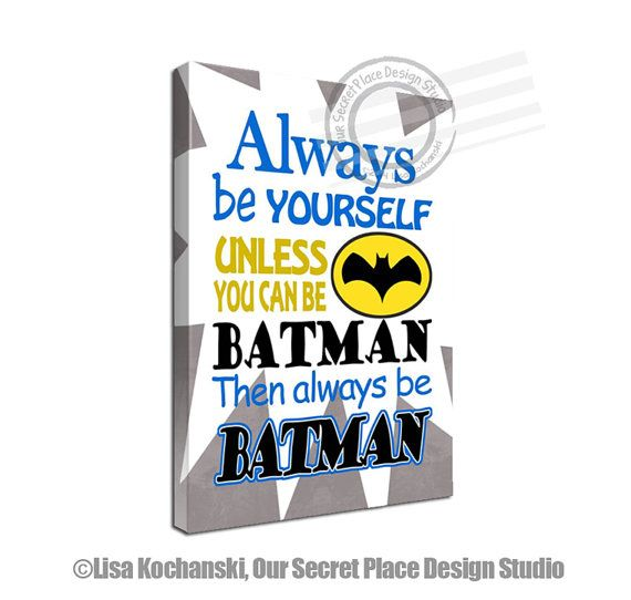 Always Be Yourself Unless You Can Be Batman Then Always Be Batman Canvas Wall Decor for Boys Canvas Art Superhero Wall Decor Superhero Wall Art Superhero Decor for Boys Rooms Decor Wall Art for Boys Superhero Nursery Decor Superhero Bedroom Decor Superhero Room decor by OurSecretPlace