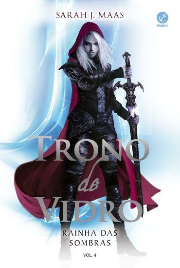 Rainha das Sombras - Trono de Vidro #4 - Sarah J. Maas - EU INSISTO! : EU…