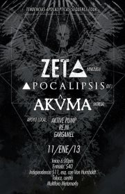 Tendencias Apocalipticas Tour:The Zeta ( Venezuela )The ZetaPunk, Hardcore, Noise, Post Rock, OtherSitio webA 2369 personas les gusta esto http://joinzeta.bandcamp.comApocalipsis ( D.F)ApocalipsisBlack Sludge/Mathrock/Post-MetalA 1103 personas les gusta esto http://apocalipsis.bandcamp.comAkûma ( Morelia )AkûmaPost-Metal/Rock/Experimental/PunkSitio webA 1003 personas les gusta esto http://www.reverbnation.com/akûma?page_view_source=facebook_appLocales:Re.in Aktive PumpGargam