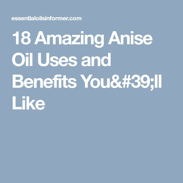 18 Amazing Anise Oil Uses and Benefits You'll Like
