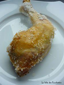 Cuisses de poulet en croute de sel 4 grosses cuisses de poulet / 1 kg de gros sel  Préchauffez votre four à 200°C.  Dans un plat à gratin, déposez 2 couches de papier d'aluminium pour que le sel ne colle pas dans le fond. Faites un lit de gros sel. Posez les cuisses de poulet dessus (côté peau vers le haut) , recouvrez de gros sel, repliez l'aluminium sur les bords et enfournez à 200°C pendant 40mn