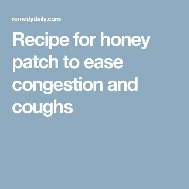 Recipe for honey patch to ease congestion and coughs