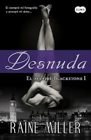 DESNUDA. EL AFFAIRE BLACKSTONE I. Raine Miller