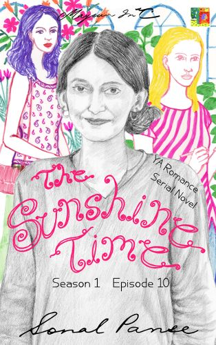 Book Cover Image of  Episode 10 of 'The Sunshine Time' - http://maysuninc.com/books/ya-fiction/serial-novels/the-sunshine-time-season-1-episode-10