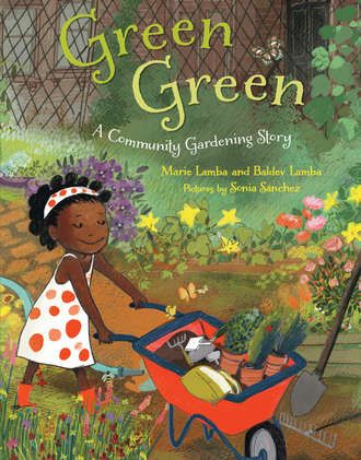 GREEN GREEN: A COMMUNITY GARDENING STORY - Karlin Gray