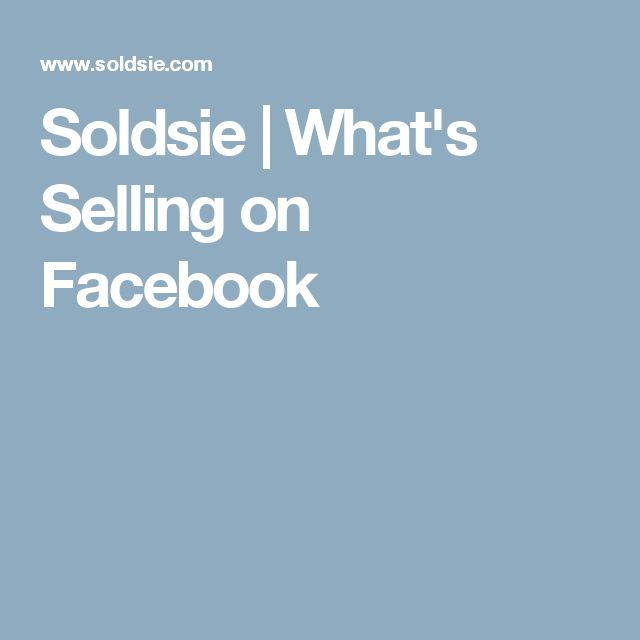 Soldsie | What's Selling on Facebook