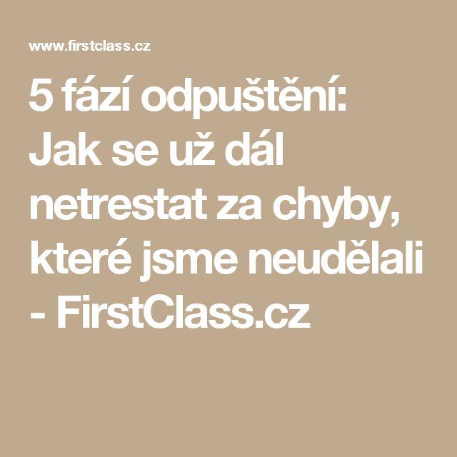 5 fází odpuštění: Jak se už dál netrestat za chyby, které jsme neudělali - FirstClass.cz