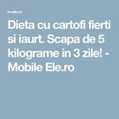 Dieta cu cartofi fierti si iaurt. Scapa de 5 kilograme in 3 zile! - Mobile Ele.ro